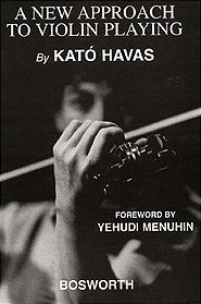 A new approach to violin playing, by Kató Havas