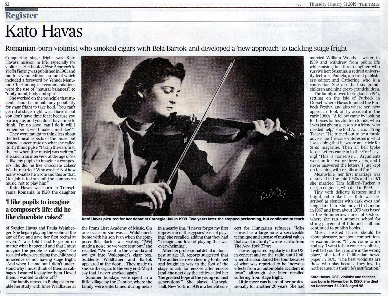 Kato Havas Obituary appeared on The Times, 31 January 2019. Violinist who smoked cigars with Bela Bartok and developed a 'new approach' to tackling stage fright